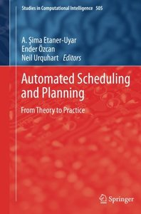 Automated Scheduling and Planning: From Theory to Practice (Studies in Computational Intelligence)-cover