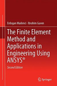 The Finite Element Method and Applications in Engineering Using ANSYS®-cover