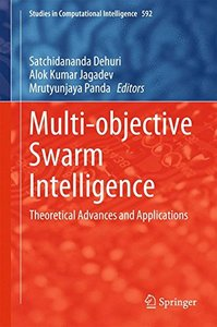 Multi-objective Swarm Intelligence: Theoretical Advances and Applications (Studies in Computational Intelligence)-cover