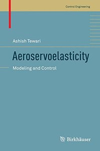 Aeroservoelasticity: Modeling and Control (Control Engineering)-cover