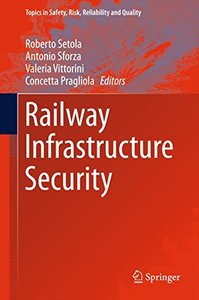 Railway Infrastructure Security (Topics in Safety, Risk, Reliability and Quality)-cover