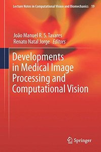 Developments in Medical Image Processing and Computational Vision (Lecture Notes in Computational Vision and Biomechanics)-cover