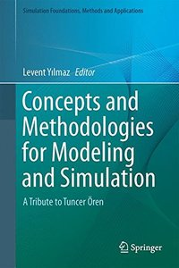 Concepts and Methodologies for Modeling and Simulation: A Tribute to Tuncer Ören (Simulation Foundations, Methods and Applications)-cover