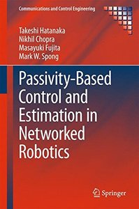 Passivity-Based Control and Estimation in Networked Robotics (Communications and Control Engineering)-cover