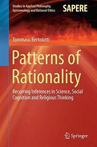 Patterns of Rationality: Recurring Inferences in Science, Social Cognition and Religious Thinking (Studies in Applied Philosophy, Epistemology and Rational Ethics)-cover