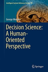 Decision Science: A Human-Oriented Perspective (Intelligent Systems Reference Library)-cover