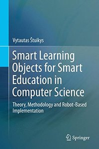 Smart Learning Objects for Smart Education in Computer Science: Theory, Methodology and Robot-Based Implementation-cover