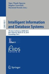 Intelligent Information and Database Systems: 7th Asian Conference, ACIIDS 2015, Bali, Indonesia, March 23-25, 2015, Proceedings, Part I (Lecture Notes in Computer Science)-cover