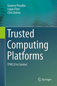 Trusted Computing Platforms: TPM2.0 in Context