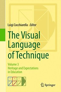 The Visual Language of Technique: Volume 3 - Heritage and Expectations in Education-cover