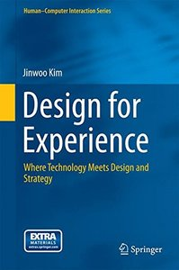 Design for Experience: Where Technology Meets Design and Strategy (Human-Computer Interaction Series)-cover