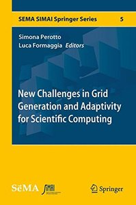 New Challenges in Grid Generation and Adaptivity for Scientific Computing (SEMA SIMAI Springer Series)-cover