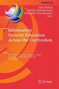 Information Security Education Across the Curriculum: 9th IFIP WG 11.8 World Conference, WISE 9, Hamburg, Germany, May 26-28, 2015, Proceedings (IFIP ... in Information and Communication Technology)