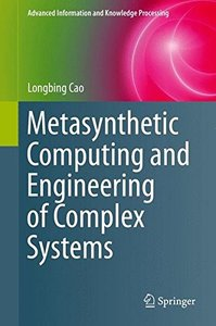 Metasynthetic Computing and Engineering of Complex Systems (Advanced Information and Knowledge Processing)-cover