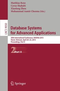 Database Systems for Advanced Applications: 20th International Conference, DASFAA 2015, Hanoi, Vietnam, April 20-23, 2015, Proceedings, Part II (Lecture Notes in Computer Science)-cover