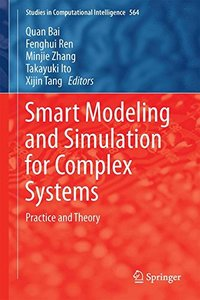 Smart Modeling and Simulation for Complex Systems: Practice and Theory (Studies in Computational Intelligence)-cover