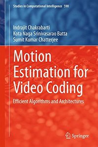 Motion Estimation for Video Coding: Efficient Algorithms and Architectures (Studies in Computational Intelligence)