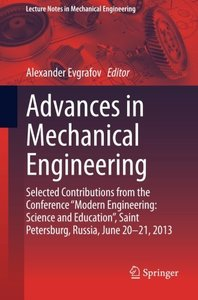 "Advances in Mechanical Engineering: Selected Contributions from the Conference """"Modern Engineering: Science and Education"""", Saint Petersburg, Russia, ... (Lecture Notes in Mechanical Engineering)-cover"