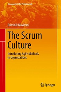 The Scrum Culture: Introducing Agile Methods in Organizations (Management for Professionals)-cover