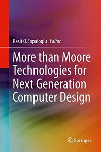 More than Moore Technologies for Next Generation Computer Design-cover