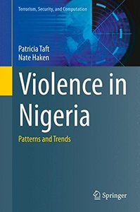 Violence in Nigeria: Patterns and Trends (Terrorism, Security, and Computation)-cover