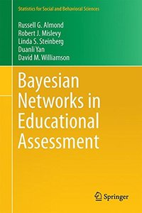 Bayesian Networks in Educational Assessment (Statistics for Social and Behavioral Sciences)-cover