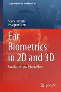 Ear Biometrics in 2D and 3D: Localization and Recognition (Augmented Vision and Reality)-cover