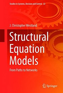 Structural Equation Models: From Paths to Networks (Studies in Systems, Decision and Control)-cover
