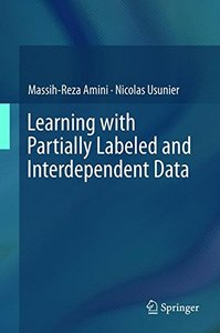 Learning with Partially Labeled and Interdependent Data-cover