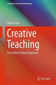 Creative Teaching: An Evidence-Based Approach (Cognitive Science and Technology)-cover