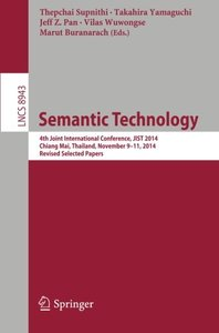 Semantic Technology: 4th Joint International Conference, JIST 2014, Chiang Mai, Thailand, November 9-11, 2014. Revised Selected Papers (Lecture Notes in Computer Science)-cover