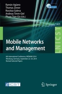 Mobile Networks and Management: 6th International Conference, MONAMI 2014, Würzburg, Germany, September 22-26, 2014, Revised Selected Papers (Lecture ... and Telecommunications Engineering)-cover
