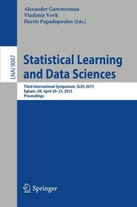 Statistical Learning and Data Sciences: Third International Symposium, SLDS 2015, Egham, UK, April 20-23, 2015, Proceedings (Lecture Notes in Computer Science)-cover