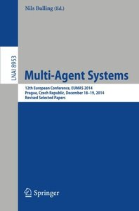 Multi-Agent Systems: 12th European Conference, EUMAS 2014, Prague, Czech Republic, December 18-19, 2014, Revised Selected Papers (Lecture Notes in Computer Science)-cover