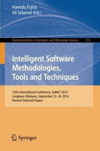 Intelligent Software Methodologies, Tools and Techniques: 13th International Conference, SoMeT 2014, Langkawi, Malaysia, September 22-24, 2014. ... in Computer and Information Science)