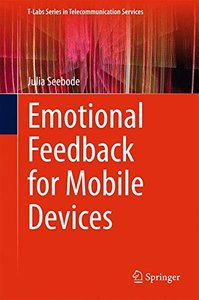 Emotional Feedback for Mobile Devices (T-Labs Series in Telecommunication Services)-cover