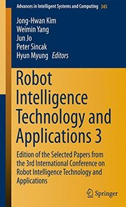 Robot Intelligence Technology and Applications 3: Results from the 3rd International Conference on Robot Intelligence Technology and Applications (Advances in Intelligent Systems and Computing)-cover
