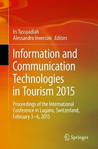 Information and Communication Technologies in Tourism 2015: Proceedings of the International Conference in Lugano, Switzerland, February 3 - 6, 2015-cover