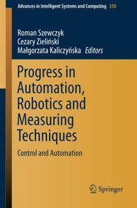Progress in Automation, Robotics and Measuring Techniques: Control and Automation (Advances in Intelligent Systems and Computing)-cover