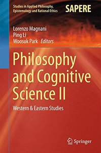 Philosophy and Cognitive Science II: Western & Eastern Studies (Studies in Applied Philosophy, Epistemology and Rational Ethics)-cover