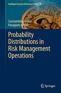 Probability Distributions in Risk Management Operations (Intelligent Systems Reference Library)