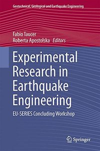 Experimental Research in Earthquake Engineering: EU-SERIES Concluding Workshop (Geotechnical, Geological and Earthquake Engineering)-cover