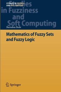 Mathematics of Fuzzy Sets and Fuzzy Logic (Studies in Fuzziness and Soft Computing)-cover