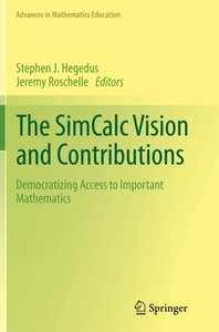 The SimCalc Vision and Contributions: Democratizing Access to Important Mathematics (Advances in Mathematics Education)-cover