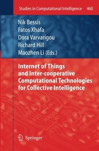 Internet of Things and Inter-cooperative Computational Technologies for Collective Intelligence (Studies in Computational Intelligence)-cover