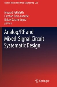 Analog/RF and Mixed-Signal Circuit Systematic Design (Lecture Notes in Electrical Engineering)