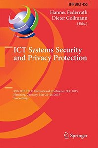 ICT Systems Security and Privacy Protection: 30th IFIP TC 11 International Conference, SEC 2015, Hamburg, Germany, May 26-28, 2015, Proceedings (IFIP ... in Information and Communication Technology)-cover
