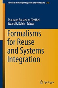 Formalisms for Reuse and Systems Integration (Advances in Intelligent Systems and Computing)-cover