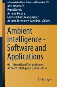Ambient Intelligence - Software and Applications: 6th International Symposium on Ambient Intelligence (ISAmI 2015) (Advances in Intelligent Systems and Computing)-cover