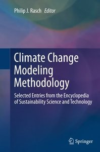 Climate Change Modeling Methodology: Selected Entries from the Encyclopedia of Sustainability Science and Technology-cover